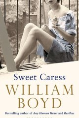 <i>Sweet Caress</i> by William Boyd.