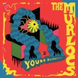 The Murlocs: Young Blindness