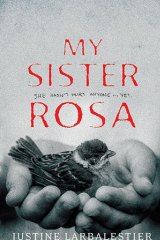My Sister Rosa, by Justine Larbalestier.
