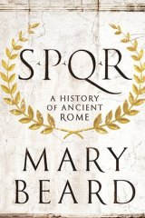 SPQR by Mary Beard subtly invites the reader to speculate upon the parallels between the modern world and ancient civilisation.