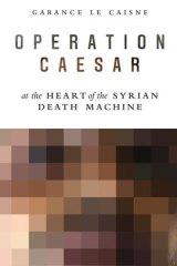 Operation Cesar. By Garance le Caisne.