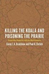 <i>Killing the Koala and Poisoning the Prairie</i> by Corey Bradshaw and Paul Ehrlich.