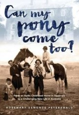 Can My Pony Come Too? By Rosemary Esmonde Peterswald.