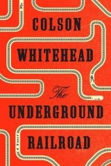 <i>The Underground Railway</i> by Colson Whitehead