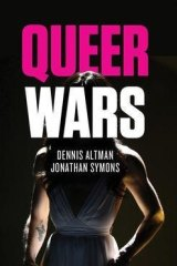 Queer Wars by Dennis Altman and Jonathan Symons.