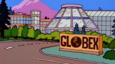Globex from <i>The Simpsons</i>. Homer was caught up in a scheme to take over the entire east coast of America.