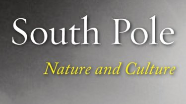 <i>South Pole: Nature and Culture</I> by Elizabeth Leane is an enticing history about the Antarctic's often elusive destination.