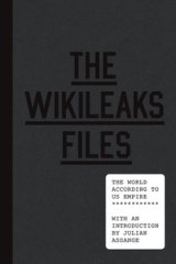 <i>The WikiLeaks Files: the world according to US empire</i>.