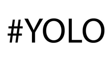YOLO, it's a real word now.