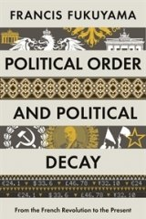<i>Political order and Political Decay</i> by Francis Fukuyama