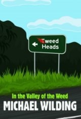 In the Valley of the Weed, by Michael Wilding.