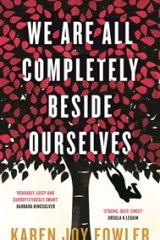 <i>We Are All Completely Beside Ourselves</i>, by Karen Joy Fowler.