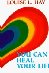 You Can Heal Your Life by Louise Hay.