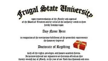 This could be the ultimate gift for a regifter. A doctorate of regifting from Frugal State University.