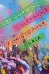 The Burning Elephant, by Christopher Raja (Giramondo).