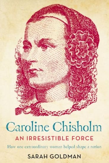 Caroline Chisholm by Sarah Goldman.