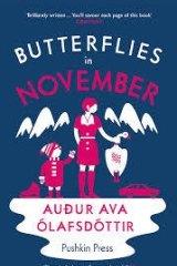 Butterflies in November, by Audur Ava Olafsdottir.
