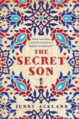 The Secret Son. By Jenny Ackland. Allen and Unwin. $29.99