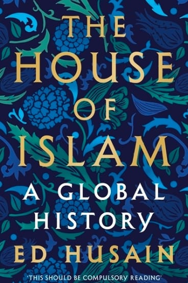 The House of Islam by Ed Husain.