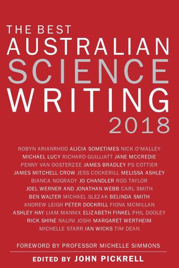 The Best Australian Science Writing 2018.