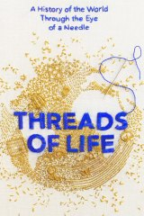 Threads of Life by Clare Hunter.