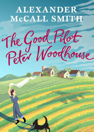 The Good Pilot Peter Woodhouse. By Alexander McCall Smith.