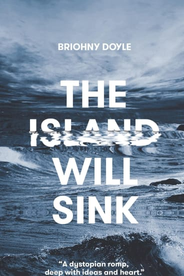 <i>The Island Will Sink</i>, by Briohny Doyle.
