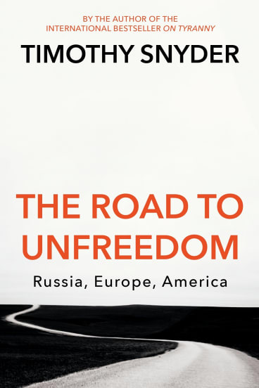 Timothy Snyder's <i>The Road to Unfreedom</i> abounds in hyperbole, factual imprecision, speculation, questionable judgment and repetition.