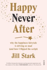 Happy Never After. By Jill Stark.