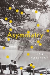 <I>Asymmetry</I>, by Lisa Halliday.