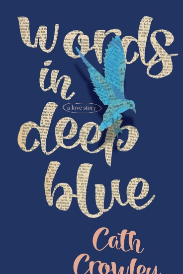 <i>Words in Deep Blue</i> by Cath Crowley.