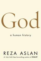 God: A Human History. By Reza Aslan.