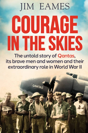Courage in the Skies. By Jim Eames.