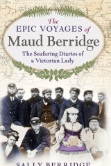 The Epic Voyages of Maud Berridge, published by Bloomsbury.