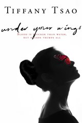 Under Your Wings. By Tiffany Tsao.
