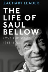 The Life of Saul Bellow by Zachary Leader.