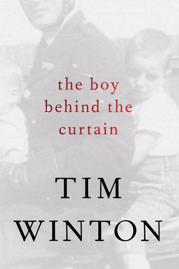 <i>The Boy Behind the Curtain</i> by Tim Winton.