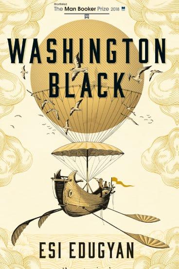 Washington Black by Esi Edugyan.