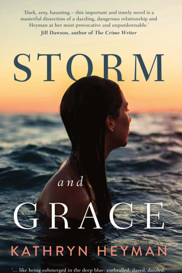 <I>Storm and Grace</I> by Kathryn Heyman.