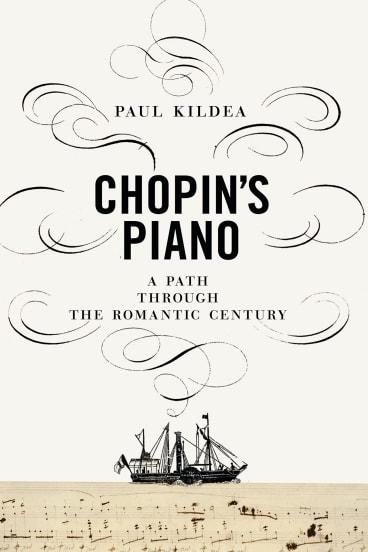 Chopin's Piano. By Paul Kildea.