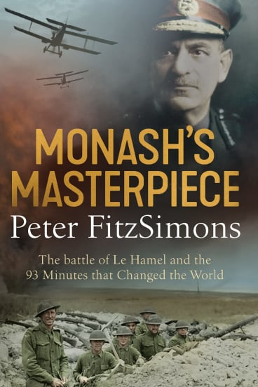 Monash's Masterpiece by Peter FitzSimons.