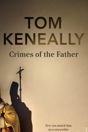 <i>Crimes of the Father</i>, by Tom Keneally.