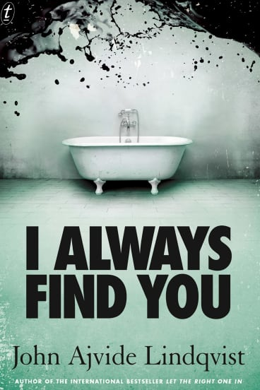 I Always Find You. By John Ajvide Lindqvist.