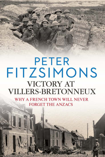 <i>Victory at Villers-Bretonneux</i>, by Peter Fitzsimons.