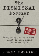 <i>The Dismissal Dossier: Updated Edition</i> by Jenny Hocking.
