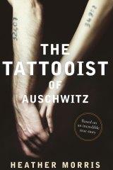 <i>The Tattooist of Auschwitz</i>, by Heather Morris.