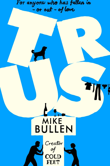 Trust by Mike Bullen explores marriages and infidelity.