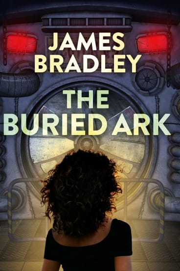 The Buried Ark, by James Bradley. Pub date: June 10, 2018. Mmag.
