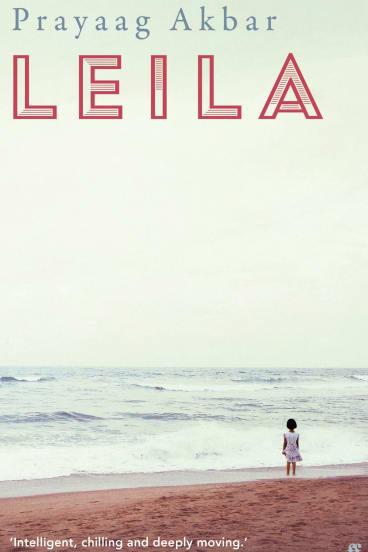 Leila. By Prayaag Akbar.