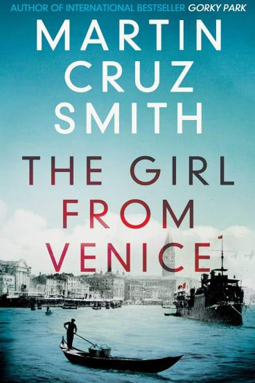The Girl From Venice, by Martin Cruz Smith.